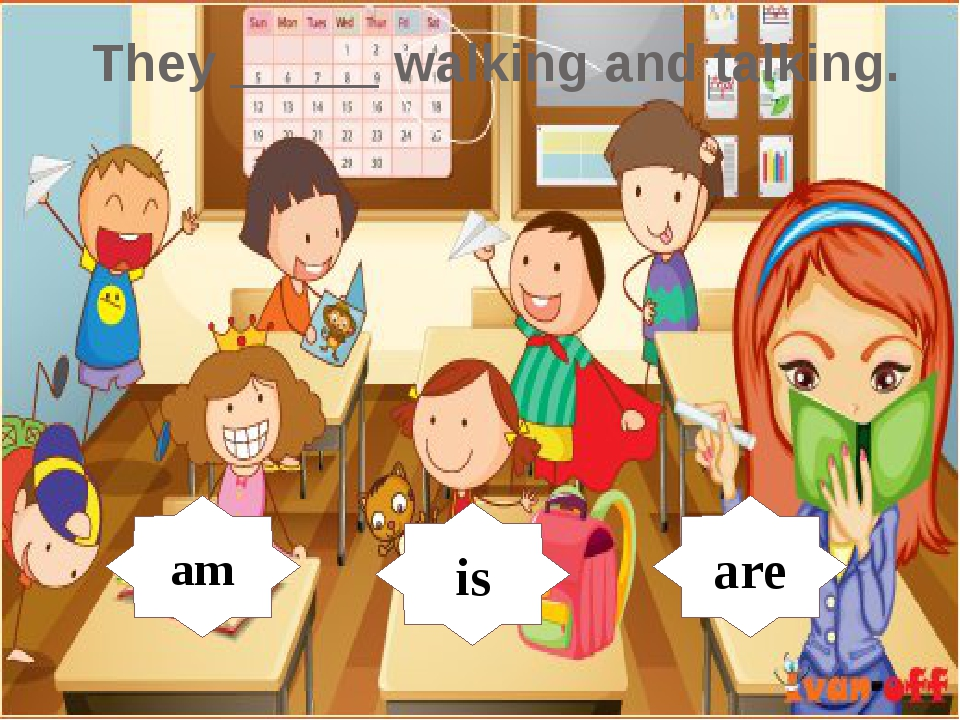 They _____ walking and talking. am is are are