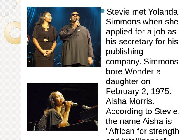 Stevie met Yolanda Simmons when she applied for a job as his secretary for h...