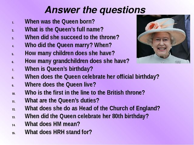 When was the Queen born? What is the Queen's full name? When did she succeed...