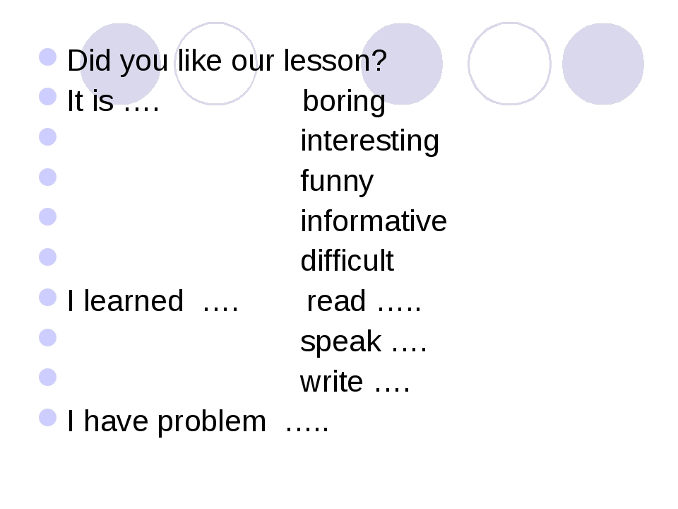 Did you like our lesson? It is …. boring interesting funny informative diffic...