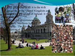 By population it is the 4-th largest city in theUnited Kingdomand 2 larges