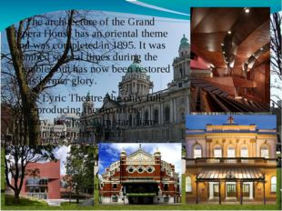 The architecture of the Grand Opera House has an oriental theme and was comp