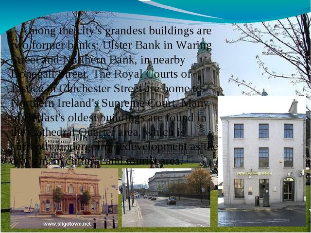 Among the city's grandest buildings are two former banks: Ulster Bank in War...