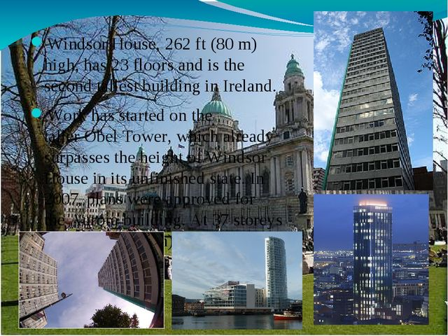 Windsor House, 262ft (80m) high, has 23 floors and is the second tallest bu...