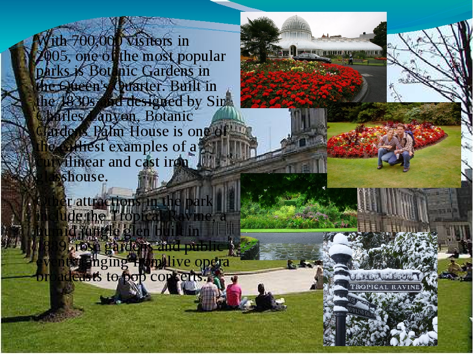 With 700,000 visitors in 2005,one of the most popular parksisBotanic Garde...