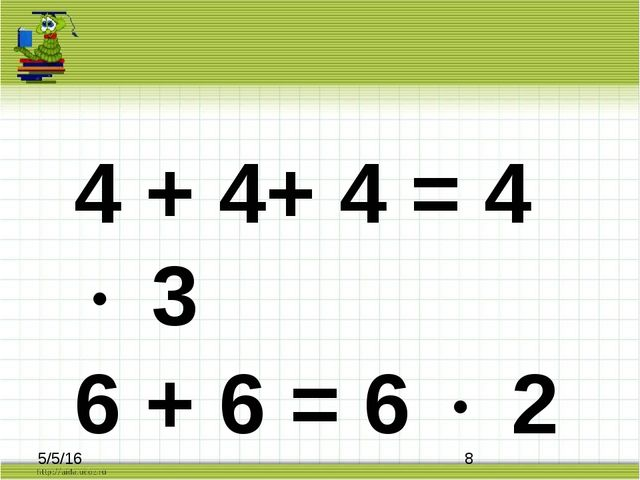 4 + 4+ 4 = 4  3 6 + 6 = 6  2