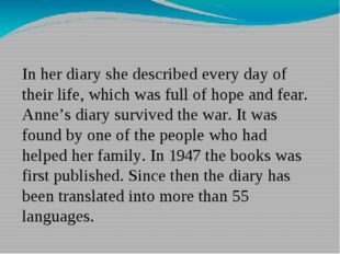 In her diary she described every day of their life, which was full of hope an