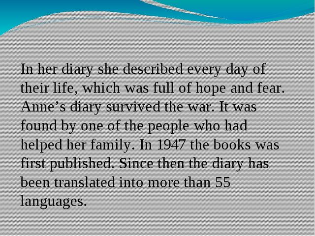 In her diary she described every day of their life, which was full of hope an...