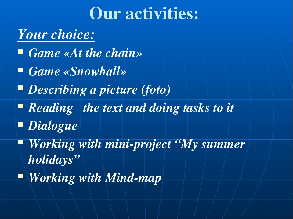 Our activities: Your choice: Game «At the chain» Game «Snowball» Describing a...