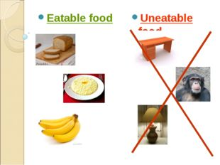 Eatable food Uneatable food