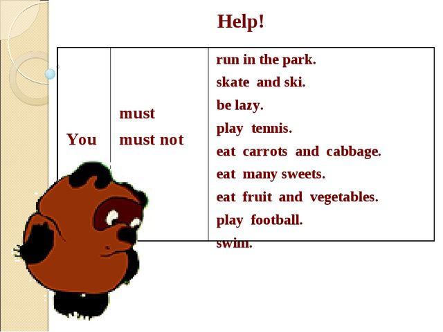 Help! You	 must must not 	run in the park. skate and ski. be lazy. play tenni...