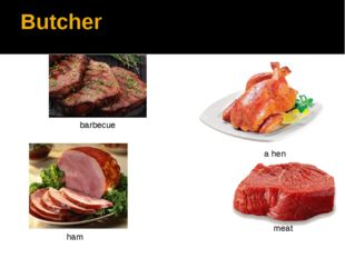 Butcher barbecue a hen ham meat