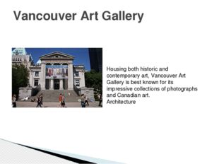 Vancouver Art Gallery Housing both historic and contemporary art, Vancouver A