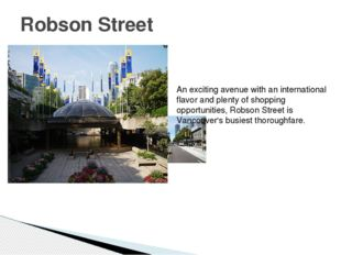 Robson Street An exciting avenue with an international flavor and plenty of s