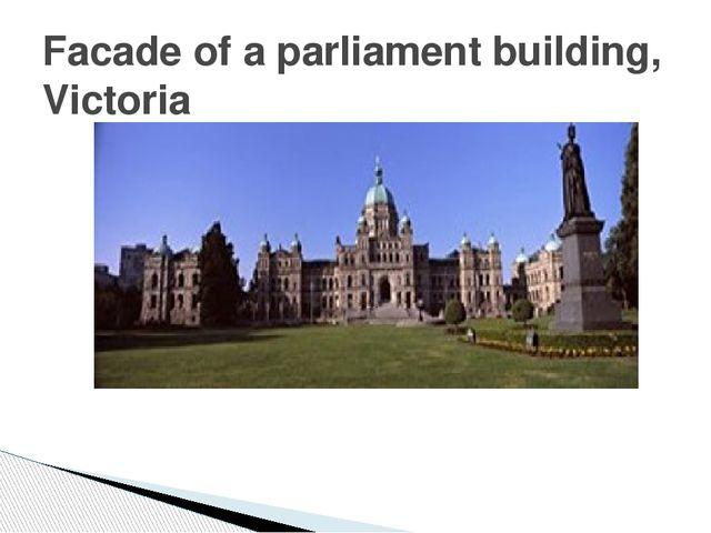 Facade of a parliament building, Victoria