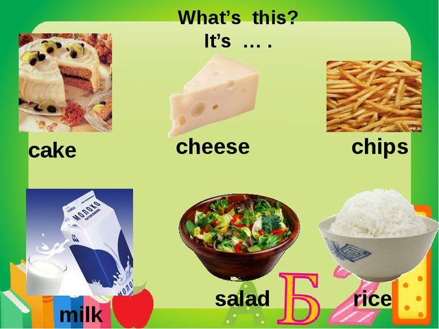 cake cheese chips milk salad rice What's this? It's … .