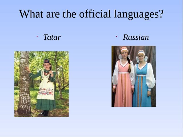 What are the official languages? Tatar Russian