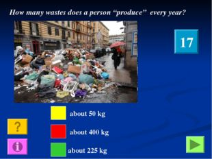 "about 50 kg about 400 kg about 225 kg How many wastes does a person ""produce"