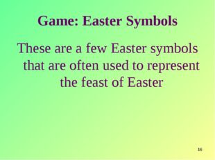 * Game: Easter Symbols These are a few Easter symbols that are often used to