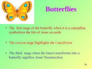 * Butterflies The first stage of the butterfly when it is a caterpillar, symb
