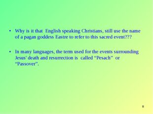 * Why is it that English speaking Christians, still use the name of a pagan g