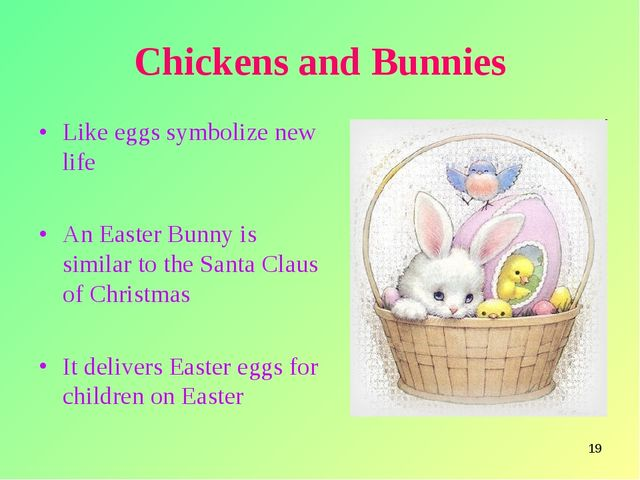 * Chickens and Bunnies Like eggs symbolize new life An Easter Bunny is simila...