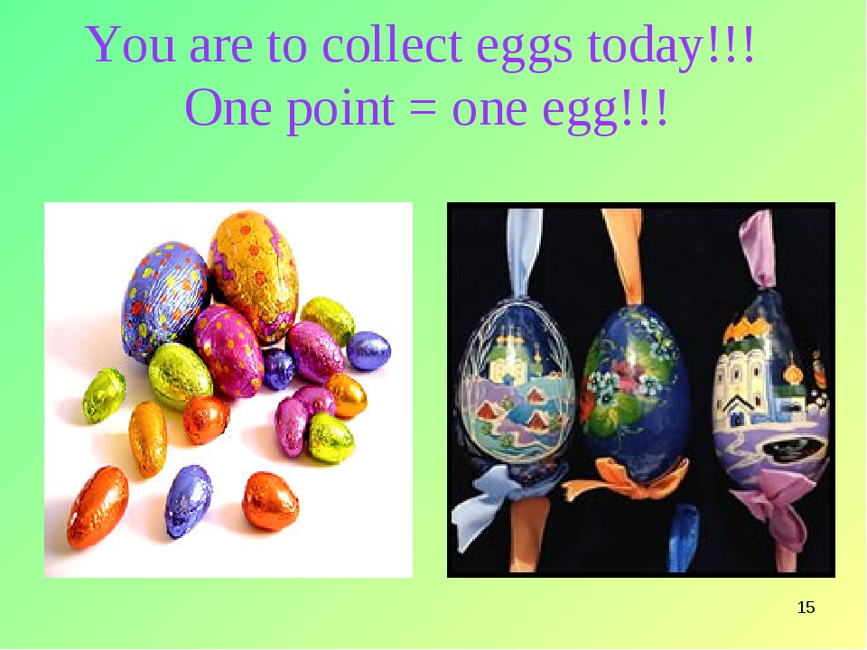 * You are to collect eggs today!!! One point = one egg!!!