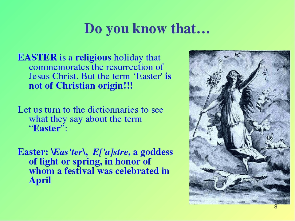 * Do you know that… EASTER is a religious holiday that commemorates the resur...