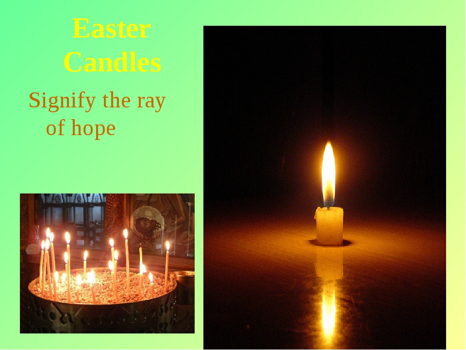 * Easter Candles Signify the ray of hope
