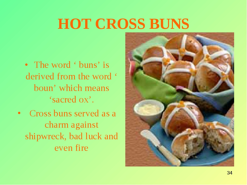 * The word ' buns' is derived from the word ' boun' which means 'sacred ox'....