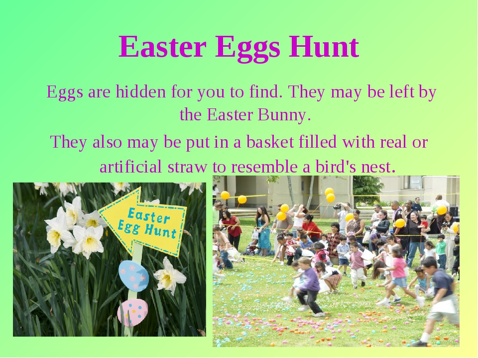 * Easter Eggs Hunt Eggs are hidden for you to find. They may be left by the E...
