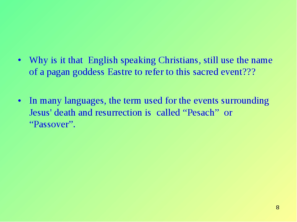 * Why is it that English speaking Christians, still use the name of a pagan g...