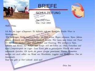 BRIEFE SCHULZEITUNG Das Dorf Vrees. Den 7.Juli 2008. Hallo Dima, Ich bin im L