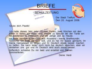 BRIEFE SCHULZEITUNG Die Stadt Treffurt. Den 20. August 2008. Gruss dich, Pawl
