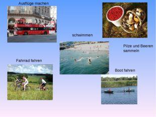 Ausflüge machen schwimmen Pilze und Beeren sammeln Fahrrad fahren Boot fahren