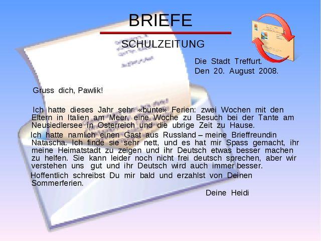 BRIEFE SCHULZEITUNG Die Stadt Treffurt. Den 20. August 2008. Gruss dich, Pawl...