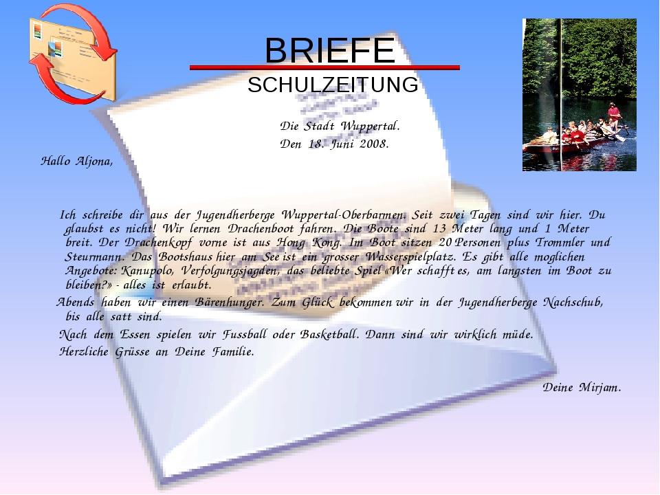 BRIEFE SCHULZEITUNG Die Stadt Wuppertal. Den 18. Juni 2008. Hallo Aljona, Ich...