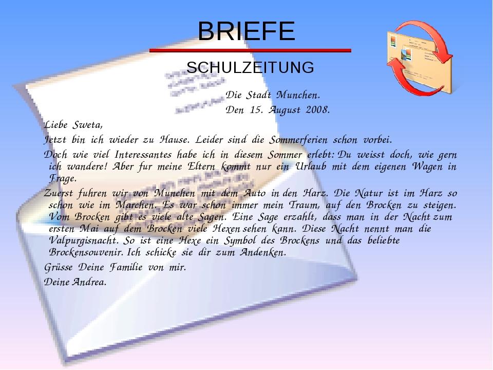 BRIEFE SCHULZEITUNG Die Stadt Munchen. Den 15. August 2008. Liebe Sweta, Jetz...