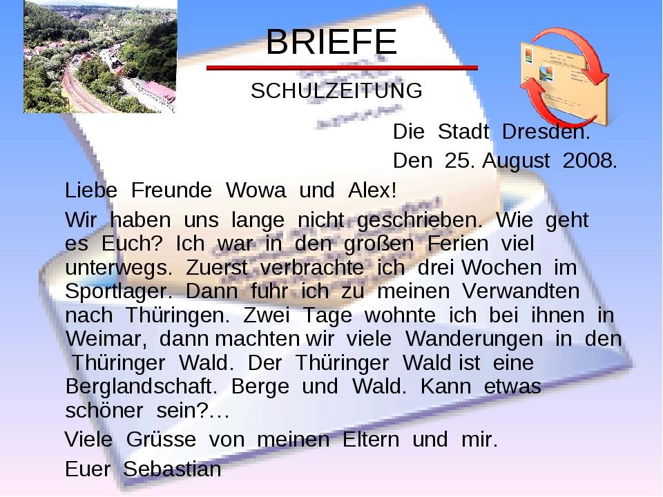 BRIEFE SCHULZEITUNG Die Stadt Dresden. Den 25. August 2008. Liebe Freunde Wow...