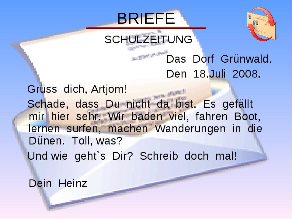 Das Dorf Grünwald. Den 18.Juli 2008. Grüss dich, Artjom! Schade, dass Du nic...