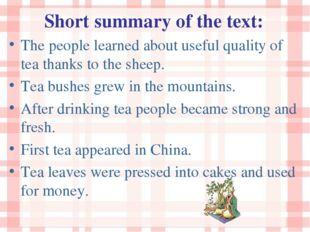 Short summary of the text: The people learned about useful quality of tea tha