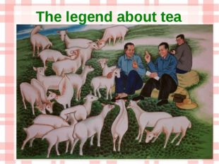 The legend about tea