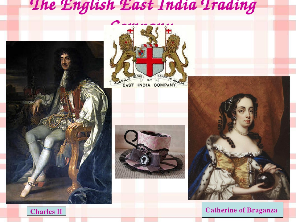 The English East India Trading Company Charles II Catherine of Braganza