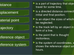 is a part of trajectory that objects travel for some time. is a directed dist