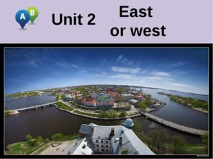 Unit 2 East or west