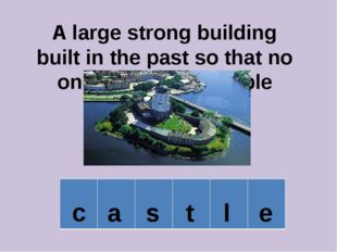 A large strong building built in the past so that no one can attack people in