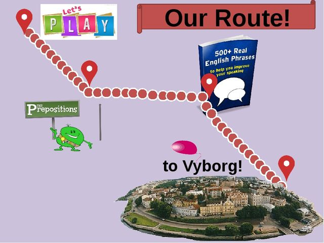 to Vyborg! Our Route!