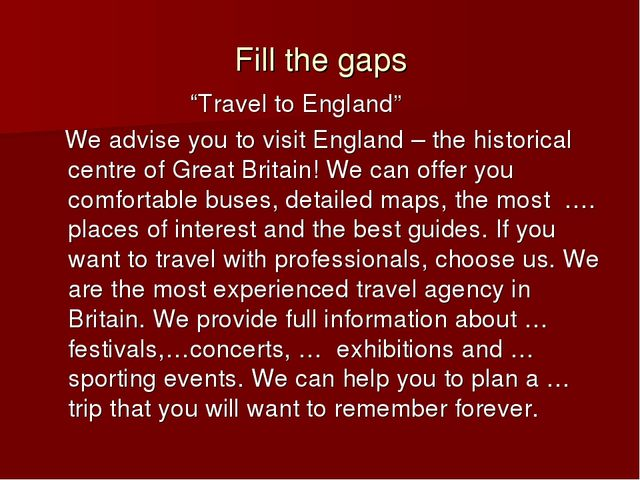 """Fill the gaps """"Travel to England"""" We advise you to visit England – the histor..."""