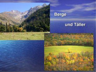 Berge und Täller