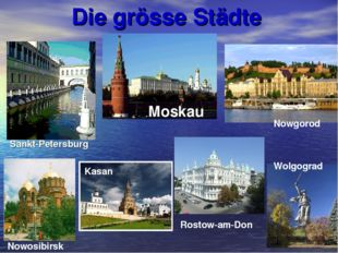 Die grösse Städte Moskau Kasan Sankt-Petersburg Wolgograd Nowgorod Nowosibirs
